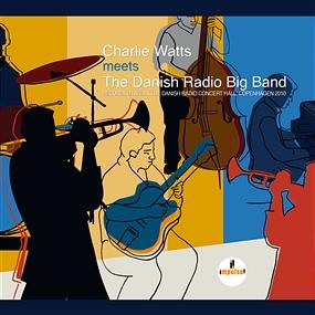 The Danish Radio Big Band;Charlie Watts - Charlie Watts Meets The Danish Radio Big Band