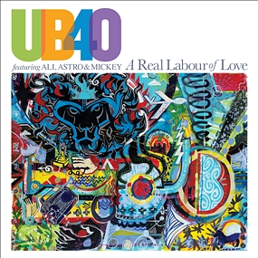 UB40 featuring Ali, Astro & Mickey - A Real Labour Of Love