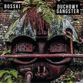 Bosski - Duchowy Gangster