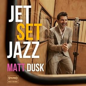 Matt Dusk - JetSetJazz