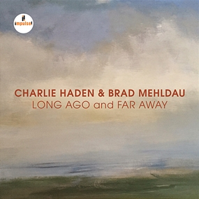 Charlie Haden & Brad Mehldau - Long Ago And Far Away