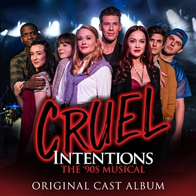 Original Off-Broadway Cast of Cruel Intentions - Cruel Intentions: The '90s Musical