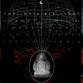 T Bone Burnett;Jay Bellerose;Keefus Ciancia - The Invisible Light: Acoustic Space